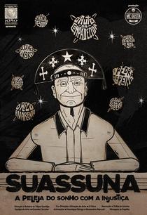 Suassuna, A peleja do sonho com a injustiça - Poster / Capa / Cartaz - Oficial 1
