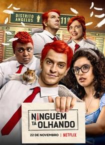 Ninguém Tá Olhando (1ª Temporada) - Poster / Capa / Cartaz - Oficial 1