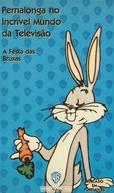 Pernalonga no Incrível Mundo da Televisão (Bugs Bunny's Mad World of Television)