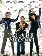 Loucas por Amor, Viciadas em Dinheiro (Mad Money)