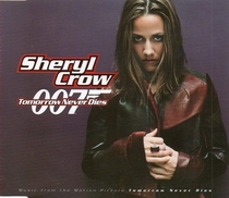 "Sheryl Crow - ""Tomorrow Never Dies"" - Poster / Capa / Cartaz - Oficial 1"