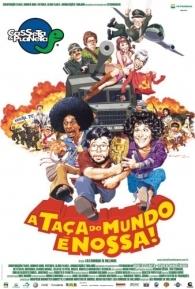 Casseta & Planeta: A Taça do Mundo É Nossa - Poster / Capa / Cartaz - Oficial 1