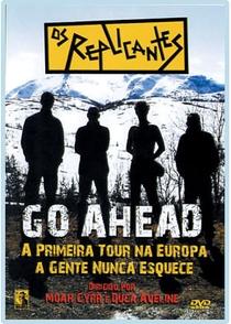 Os Replicantes - Go Ahead - A Primeira Tour Na Europa Agente Nunca Esquece - Poster / Capa / Cartaz - Oficial 1