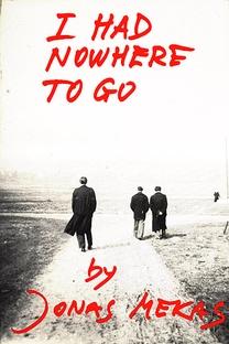 Jonas Mekas: I Had Nowhere to Go - Poster / Capa / Cartaz - Oficial 1
