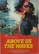 Sob as Ondas (Above Us the Waves)