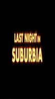 Last Night in Suburbia (Last Night in Suburbia)