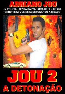JOU 2 A DETONAÇÃO - Poster / Capa / Cartaz - Oficial 1