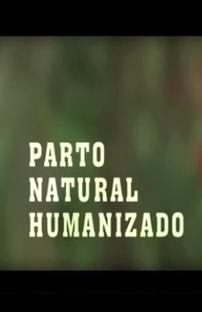 Parto Natural Humanizado - Poster / Capa / Cartaz - Oficial 1