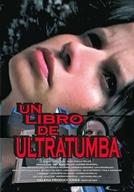 Un Libro de Ultratumba (Un Libro de Ultratumba)