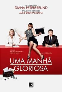 Uma Manhã Gloriosa - Poster / Capa / Cartaz - Oficial 1
