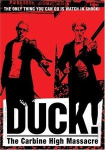 Duck! The Carbine High Massacre - Poster / Capa / Cartaz - Oficial 1