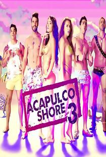 Acapulco Shore (3ª Temporada) - Poster / Capa / Cartaz - Oficial 1