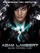Adam Lambert: Glam Nation Live (Adam Lambert: Glam Nation Live)
