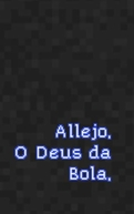 Allejo, o Deus da Bola (Allejo, o Deus da Bola)