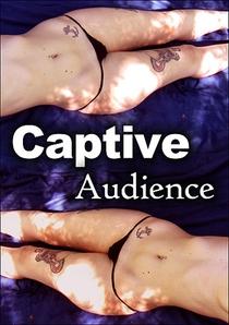 Captive Audience - Poster / Capa / Cartaz - Oficial 1