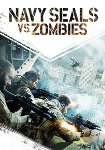 Navy Seals: Batalha Contra Os Zumbis - Poster / Capa / Cartaz - Oficial 3