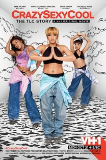 CrazySexyCool: The Story TLC - Poster / Capa / Cartaz - Oficial 1