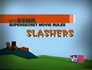 Super Secret Movie Rules: Slashers (Super Secret Movie Rules: Slashers)