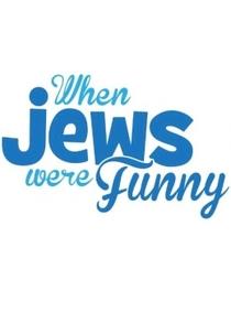 When Jews Were Funny - Poster / Capa / Cartaz - Oficial 1