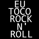 Eu Toco Rock N' Roll (Eu Toco Rock N' Roll)