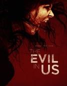 O Mal Entre Nós (The Evil in Us)