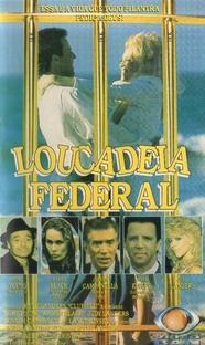 Loucadeia Federal  - Poster / Capa / Cartaz - Oficial 1
