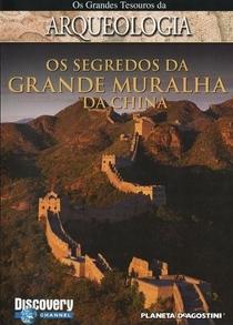 Os Grandes Tesouros da Arqueologia - Os Segredos da Grande Muralha da China - Poster / Capa / Cartaz - Oficial 1