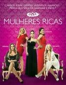 Mulheres Ricas (1ª Temporada) (Mulheres Ricas (1ª Temporada))