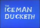 Pato Congelado (The Iceman Ducketh)