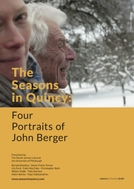 The Seasons In Quincy: Four Portraits Of John Berger (The Seasons In Quincy: Four Portraits Of John Berger)