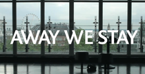 Away We Stay - Poster / Capa / Cartaz - Oficial 1