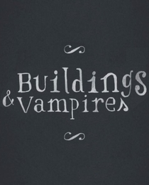 Buildings & Vampires - Poster / Capa / Cartaz - Oficial 2