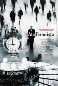 Ato Terrorista - Poster / Capa / Cartaz - Oficial 1