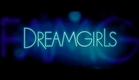 Dreamgirls (Trailer)