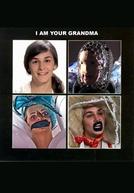 I Am Your Grandma (I Am Your Grandma)