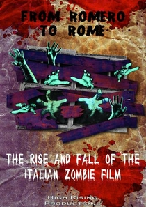From Romero to Rome: The Rise and Fall of the Italian Zombie Movie - Poster / Capa / Cartaz - Oficial 1