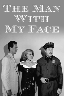 The Man with My Face - Poster / Capa / Cartaz - Oficial 1
