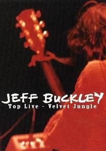 Jeff Buckley: Top Live - Velvet Jungle - Poster / Capa / Cartaz - Oficial 1