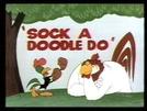Sock a Doodle Do (Sock a Doodle Do)