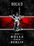 Hocico - Die Holle Uber Berlin (Hocico - Die Holle Uber Berlin)