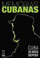 Memórias Cubanas: Cuba 30 Anos Depois (Cuban Memories: Cuba 30 Años Después)