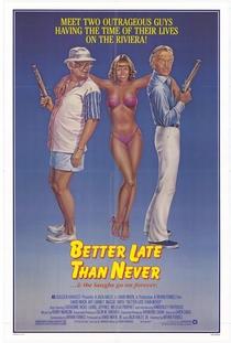 Antes Tarde do que Nunca - Poster / Capa / Cartaz - Oficial 1
