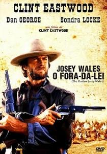Josey Wales - O Fora da Lei - Poster / Capa / Cartaz - Oficial 3