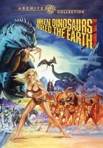 Quando os Dinossauros Dominavam a Terra - Poster / Capa / Cartaz - Oficial 2
