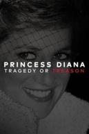 Princesa Diana: Tragédia ou Traição?
