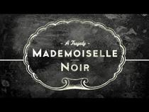 Mademoiselle Noir - Poster / Capa / Cartaz - Oficial 1