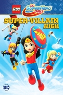 Lego DC Super Hero Girls: Escola de Super Vilãs (Lego DC Super Hero Girls: Super-Villain High)