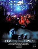 Love Is the Drug  (Love Is the Drug )