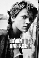 Too Young To Die: River Phoenix (Too Young To Die: River Phoenix)