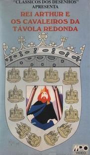 Rei Arthur e Os Cavaleiros da Távola Redonda - Poster / Capa / Cartaz - Oficial 1
